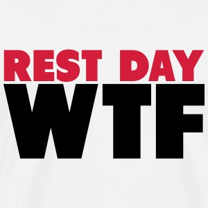 Rest Day WTF T-Shirts - Men's Premium T-Shirt