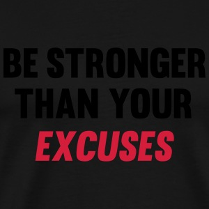 Be Stronger Than Your Excuses Tee shirts - T-shirt Premium Homme