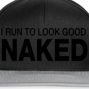 I Run To Look Good Naked T-skjorter - Snapback-caps
