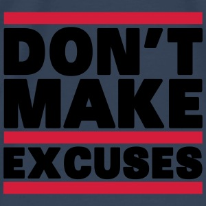 Don't Make Excuses Topper - Premium T-skjorte for menn