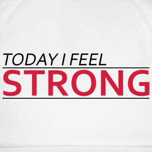 Today I Feel Strong Tee shirts - Casquette classique