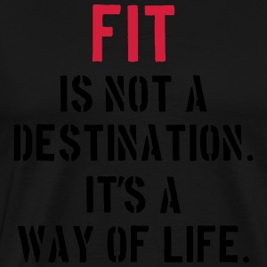 Fit Is Not a Destination Magliette - Maglietta Premium da uomo