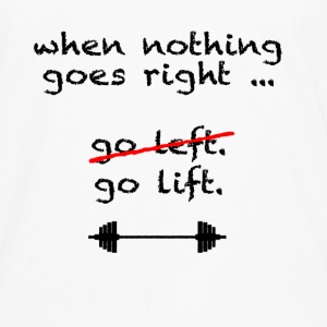 Go lift. T-Shirts - Men's Premium Longsleeve Shirt