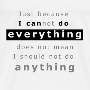 I can do EVERYTHING Tops - Men's Premium T-Shirt