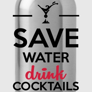 Alcool amusement - Save Water drink Cocktails Tee shirts - Gourde