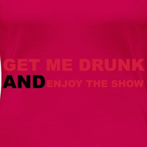 Get Me Drunk Tops - Women's Premium T-Shirt
