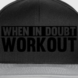 When in Doubt. Workout! Tee shirts - Casquette snapback