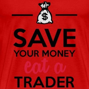 Money & Trader - Save your money eat a Trader Tops - Men's Premium T-Shirt