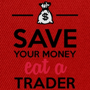 Money & Trader - Save your money eat a Trader Tops - Snapback Cap