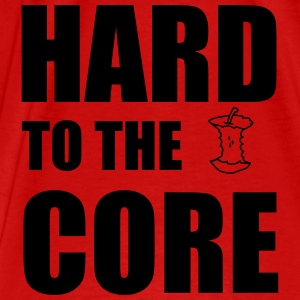 Hard To The Core Tops - Men's Premium T-Shirt