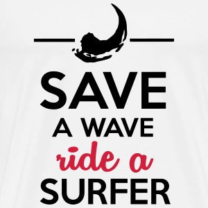 Sex und Surfer - Save Water ride a Surfer T-Shirts - Männer Premium T-Shirt