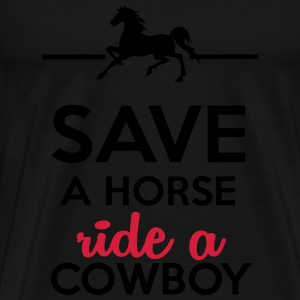 Love & Sex - Save a Horse Ride a Cowboy T-Shirts - Men's Premium T-Shirt