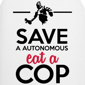 Autonomous and police - Save a Autonomous eat a Co Tops - Cooking Apron