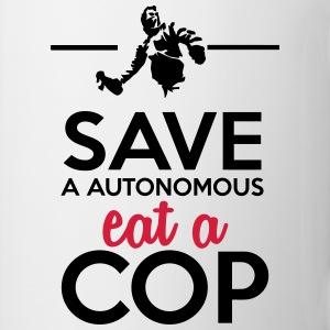 Autonomous and police - Save a Autonomous eat a Co Tops - Mug