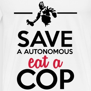 Autonomous and police - Save a Autonomous eat a Co Tops - Men's Premium T-Shirt