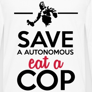 Autonomous and police - Save a Autonomous eat a Co Tops - Men's Premium Longsleeve Shirt