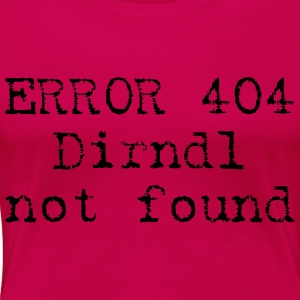 ERROR 404 - Dirndl not found Tops - Frauen Premium T-Shirt