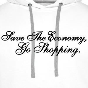 Save The Economy, Go Shopping Tops - Männer Premium Hoodie