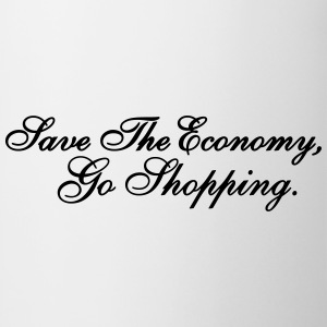 Save The Economy, Go Shopping Tops - Tasse