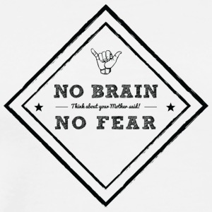 no brain, no fear - Womens Tank - Männer Premium T-Shirt