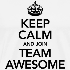 Keep Calm And Join Team Awesome Tee shirts - T-shirt Premium Homme