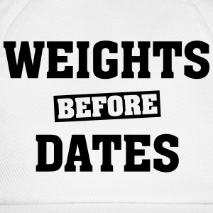 Weights Before Dates Tee shirts - Casquette classique
