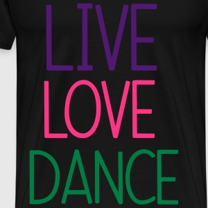 Live Love Dance Topper - Premium T-skjorte for menn