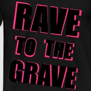 Rave To The Grave Tops - Mannen Premium T-shirt
