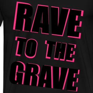 Rave To The Grave Tops - Men's Premium T-Shirt