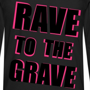 Rave To The Grave Topper - Premium langermet T-skjorte for menn