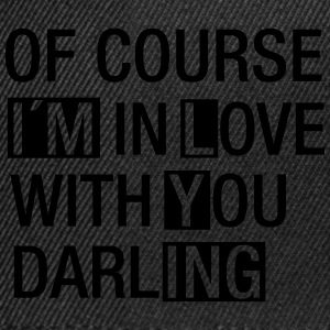 Of Course I´m In Love With You...(I´m Lying) T-Shirts - Snapback Cap