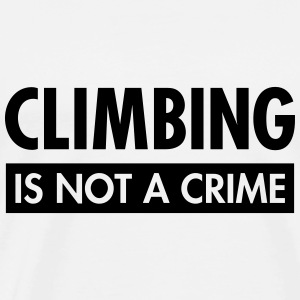 Climbing Is Not A Crime Topper - Premium T-skjorte for menn