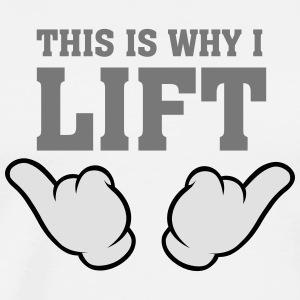 This Is Why I Lift (Comic Hands) T-Shirts - Männer Premium T-Shirt