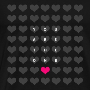 You are the one - valentine's day Tops - Men's Premium T-Shirt