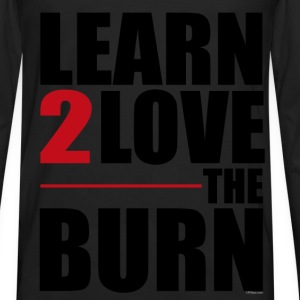 Learn to Love The Burn T-shirts - Mannen Premium shirt met lange mouwen
