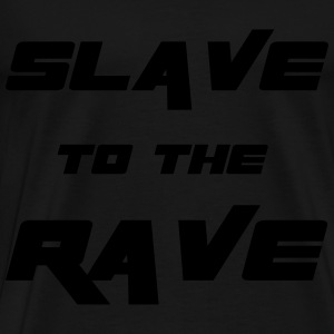 Slave To The Rave Tops - Mannen Premium T-shirt