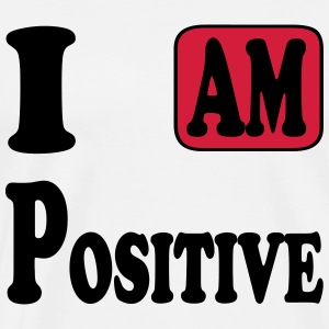 I am Positive Tee shirts - T-shirt Premium Homme