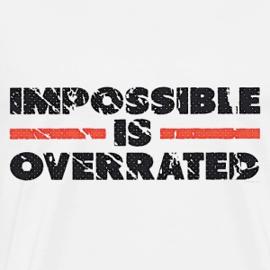 Impossible Is Overrated - Retro Tops - Mannen Premium T-shirt