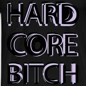 Hardcore Bitch Tops - Men's Premium T-Shirt