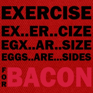 Exercise Or Bacon Tops - Snapback Cap