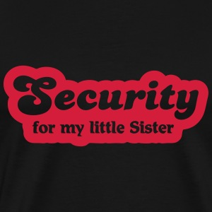 Security for my little sister T-shirts - Herre premium T-shirt
