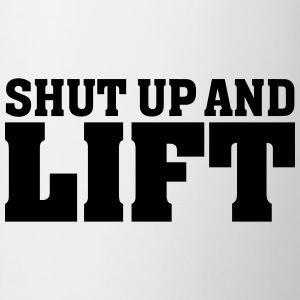 Shut Up And Lift Tee shirts - Tasse