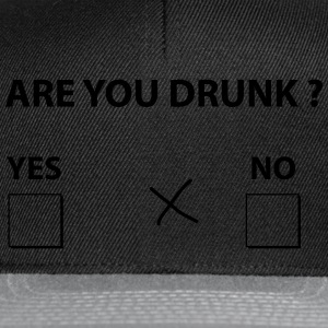 are you drunk ? T-Shirts - Snapback Cap
