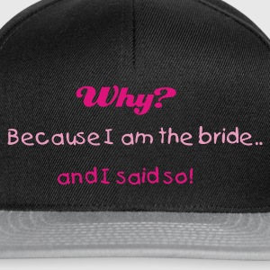 Black Why? (bride, wedding, bridezilla) Ladies' - Snapback Cap