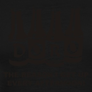Black Doro, The Reason I get Up Every Afternoon! Tops - Men's Premium T-Shirt