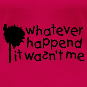 Pink Whatever happend it wasn't me Tops - Women's Premium T-Shirt