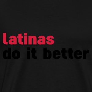 Schwarz latinas do it better Tops - Männer Premium T-Shirt