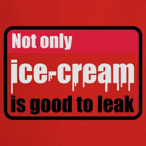Goldorange Not only ice-cream is good to leak © T-Shirts - Cooking Apron