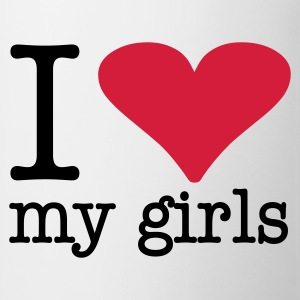 I love my girls  - Tasse