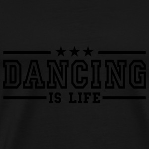 dancing is life deluxe Tops - Camiseta premium hombre